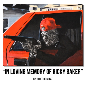 In Loving Memory of Ricky Baker by Blue the Great